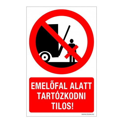 Emelőfal alatt tartózkodni tilos!  Műanyag tábla