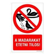 A madarakat etetni tilos! Műanyag tábla