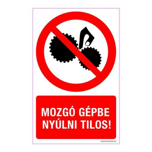 Mozgó gépbe nyúlni tilos!