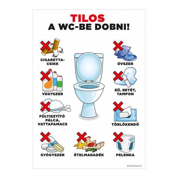 Tilos a WC-be dobni!