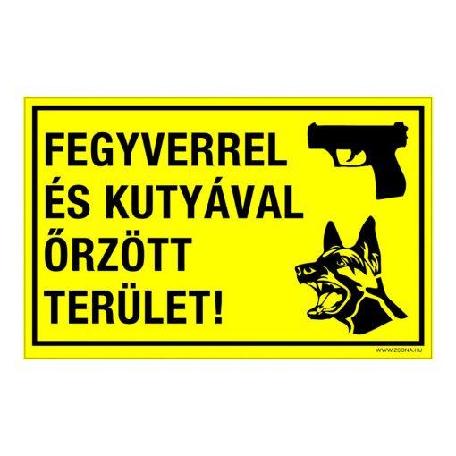 Fegyverrel és kutyával őrzött terület! Alumínium tábla