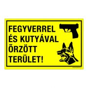 Fegyverrel és kutyával őrzött terület! Műanyag tábla