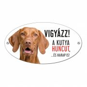 Vigyázz a kutya harap tábla alumíniumból Vizsla