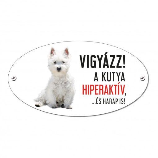 Vigyázz a kutya harap tábla alumíniumból WEST HIGHLAND